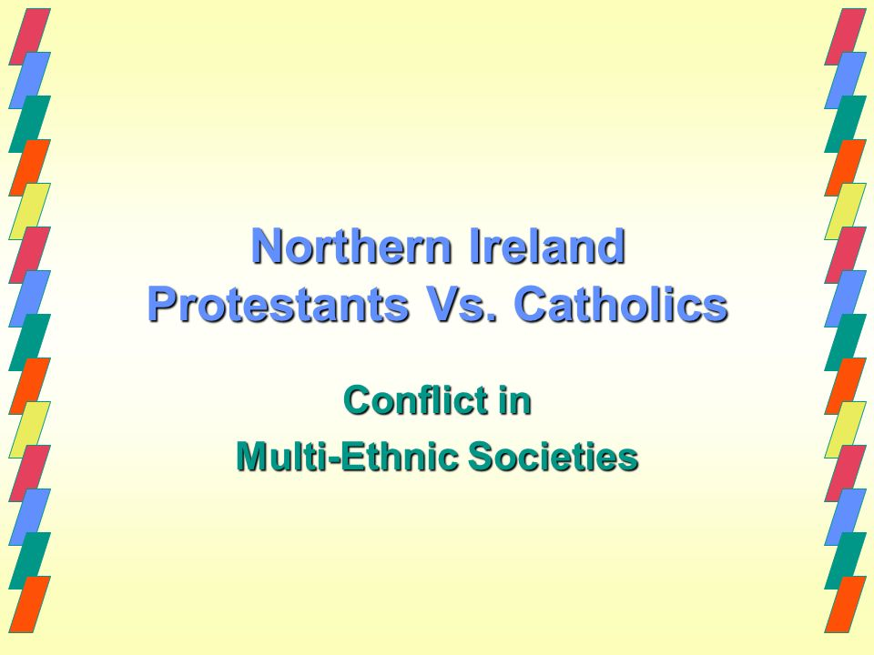 northern ireland vs the protestants Catholics vs protestants: the troubles conflict  lower standard of living for the catholic population in northern ireland because anglican protestant owned most of the land history of conflict  catholics vs protestants: the troubles conflict full transcript.