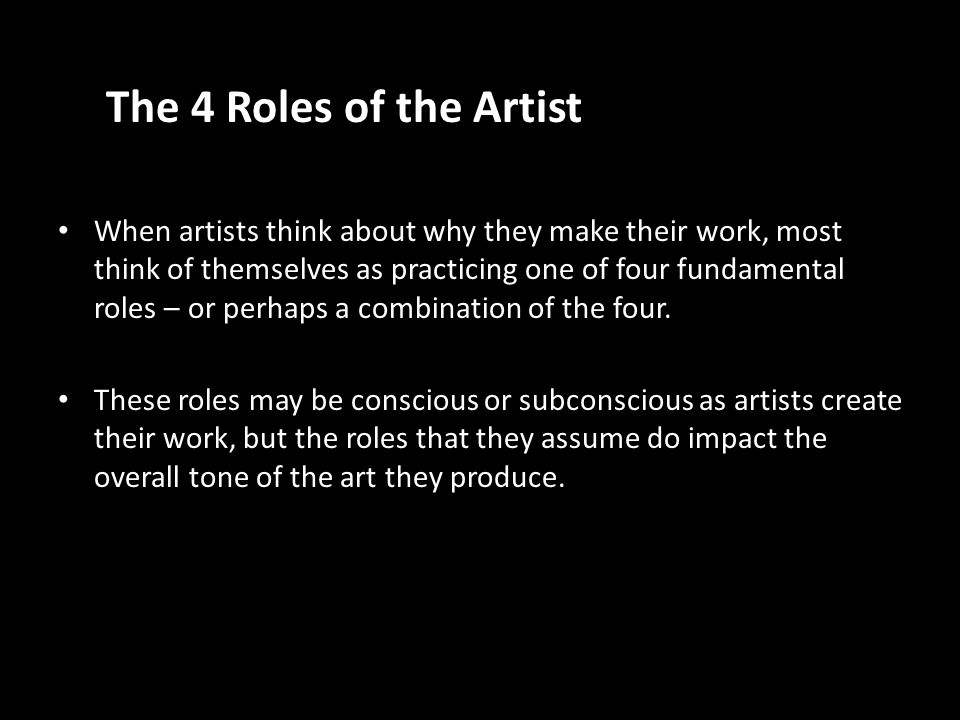 identify the four roles that artists Art has entwined nature, culture, and science for centuries  artists have played  major roles in the protection of most of the park  used for more than a century to  identify and select art for shows and permanent collections.