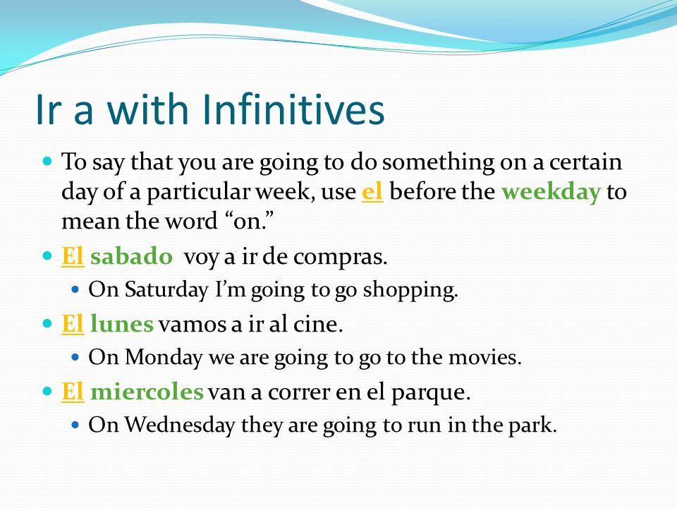 Ir a with Infinitives