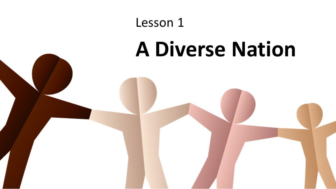 Lesson 1 A Diverse Nation