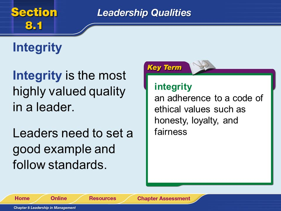 Integrity is the most highly valued quality in a leader.