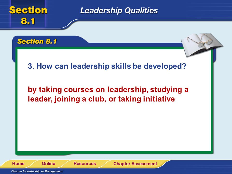 How can leadership skills be developed