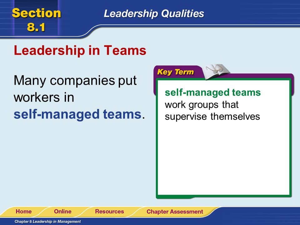Many companies put workers in self-managed teams.