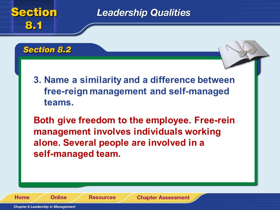 Name a similarity and a difference between free-reign management and self-managed teams.