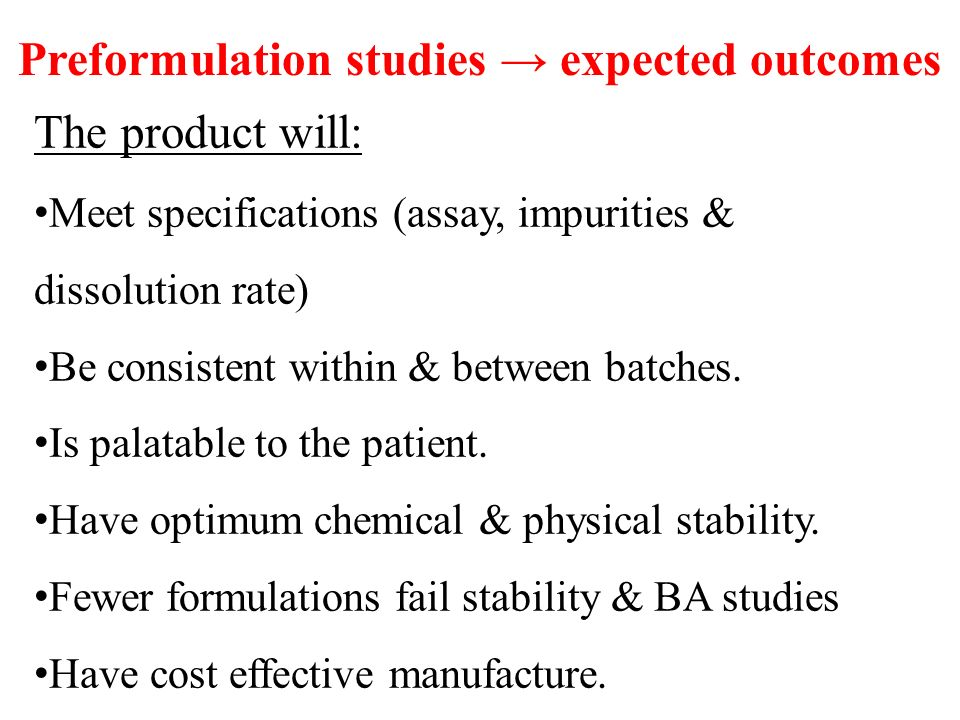 Preformulation studies → expected outcomes The product will: