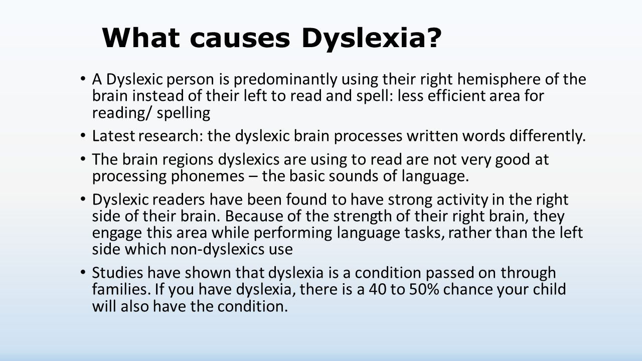 causes of dyslexia In the past 25 years, scientific understanding of dyslexia and other learning disabilities has seen rapid progress in domains involving definition and classification, neuropsychological correlates, neurobiological factors, and intervention.