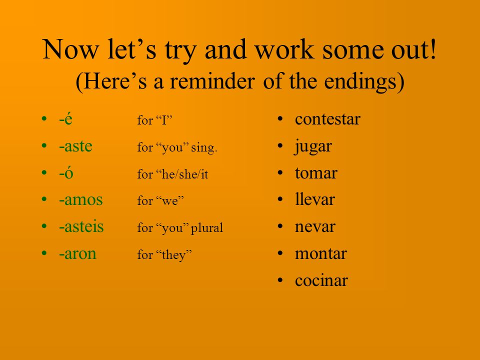 Now let's try and work some out! (Here's a reminder of the endings)