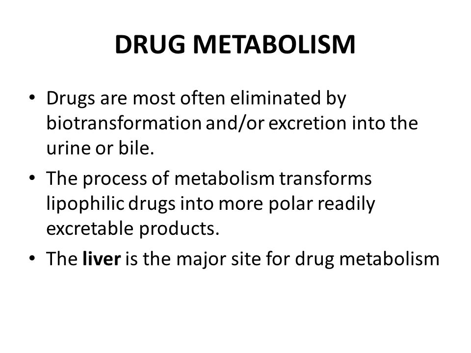 an overview of the process of drug metabolism and excretion Metabolism of small molecules in the discovery and development process of  drugs a brief introduction to enzymology will continue into an overview of in  silico.
