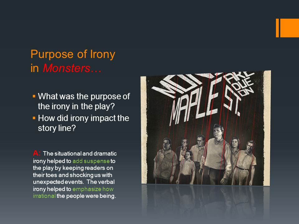 Purpose of Irony in Monsters…