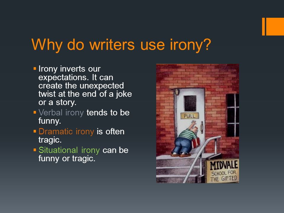 Why do writers use irony