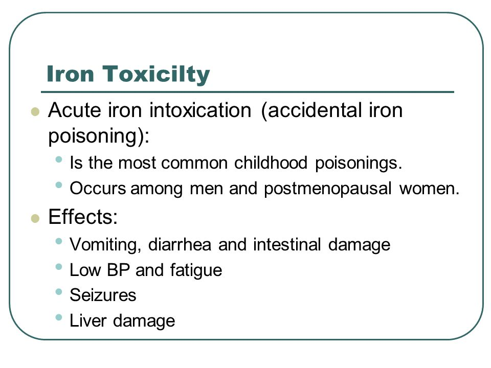 Iron Toxicilty Acute iron intoxication (accidental iron poisoning):