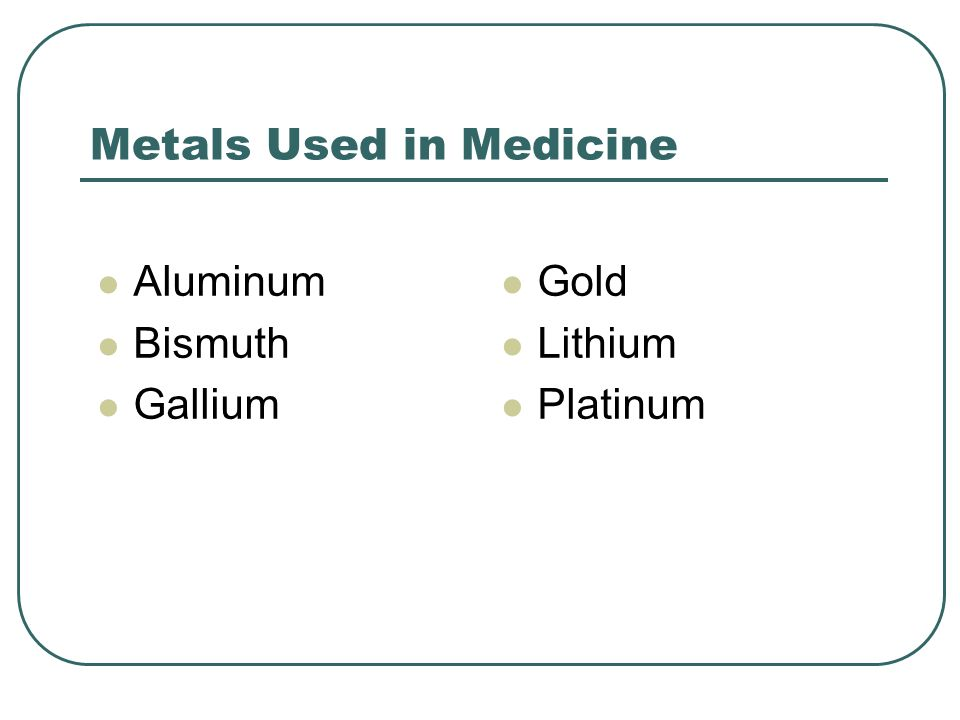 Metals Used in Medicine