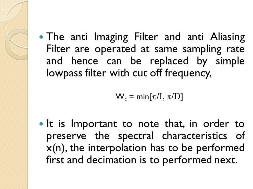 The anti Imaging Filter and anti Aliasing Filter are operated at same sampling rate and hence can be replaced by simple lowpass filter with cut off frequency,