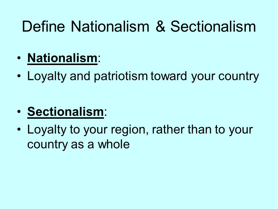 nationalism vs sectionalism essay Sectionalism vs Nationalism U.S