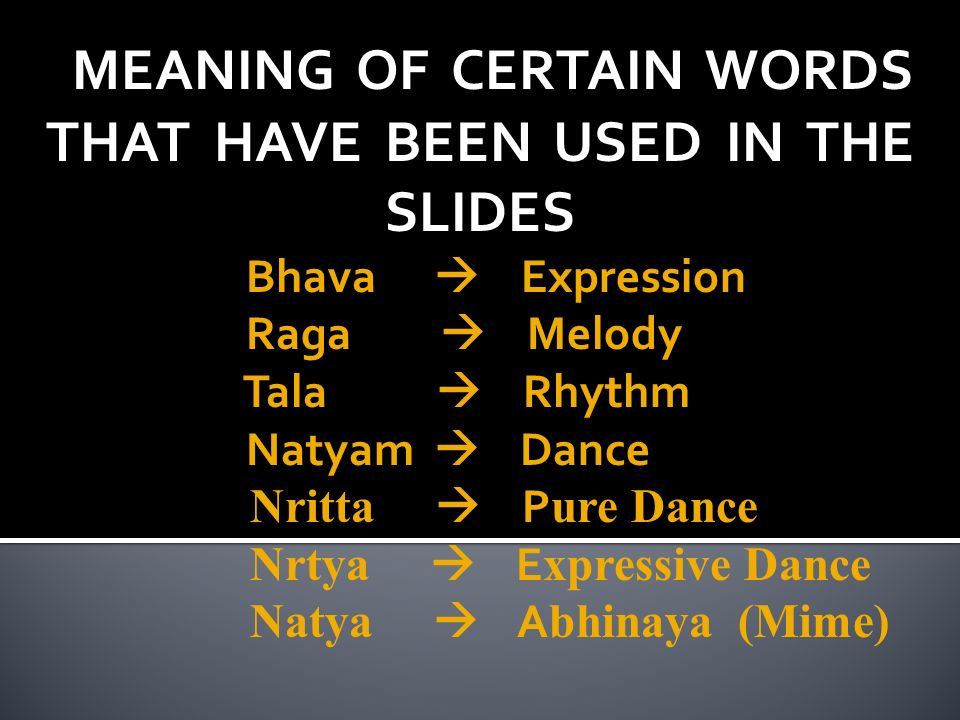 MEANING OF CERTAIN WORDS THAT HAVE BEEN USED IN THE SLIDES
