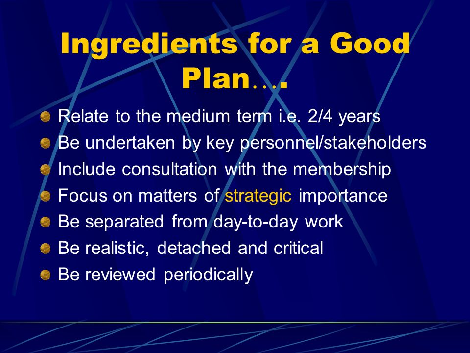 Ingredients for a Good Plan….