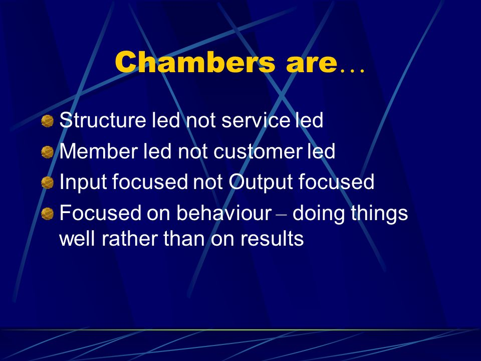 Chambers are… Structure led not service led