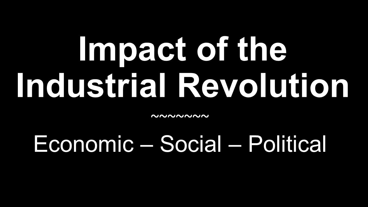 impact of the industrial revolution on The first industrial revolution, beginning at the end of the eighteenth century,  started with the mechanization of the textile industry the development of steam.