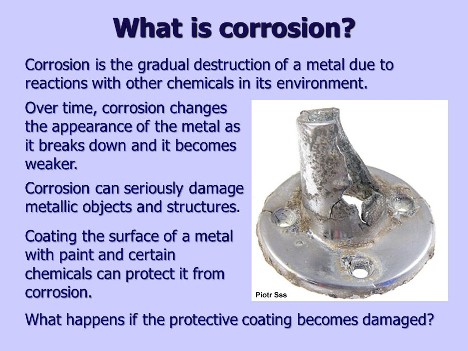 corrison of iron Carbon steel, however, is iron based and susceptible to corrosion adding a  protective layer like a zinc coating or paint, helps to make it more.