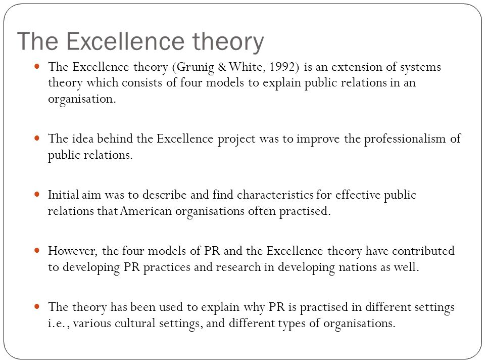excellence theory of public relations The strategic management role of public relations although the excellence theory incorporates a number of middle-range theories, its most important component is the.
