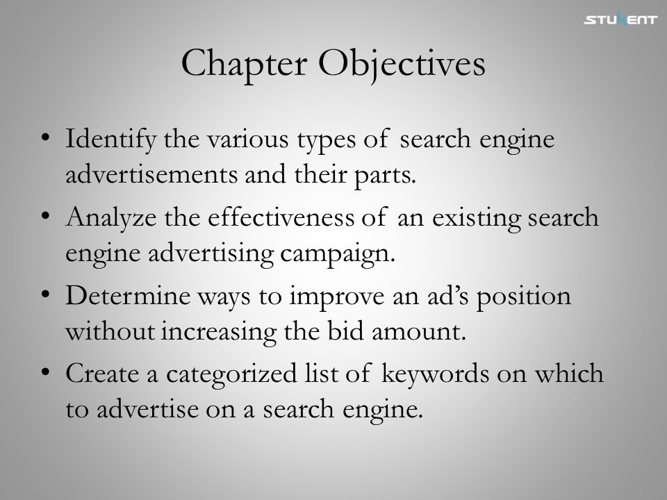 Chapter Objectives Identify the various types of search engine advertisements and their parts.