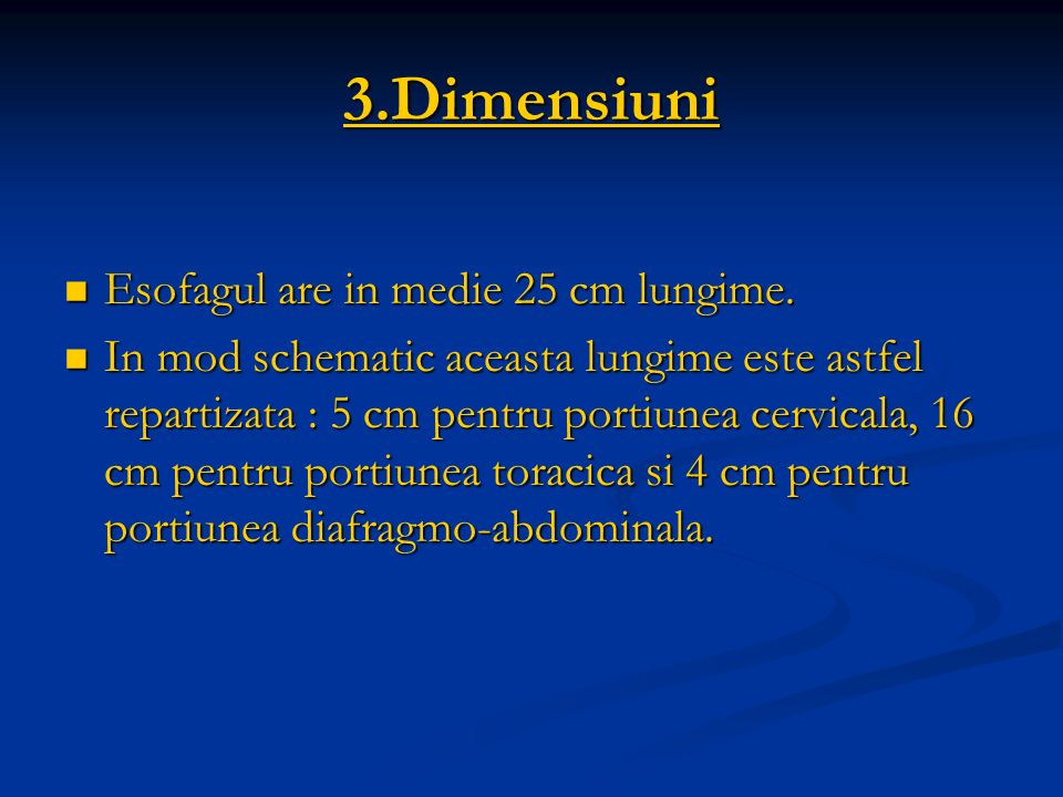 3.Dimensiuni Esofagul are in medie 25 cm lungime.