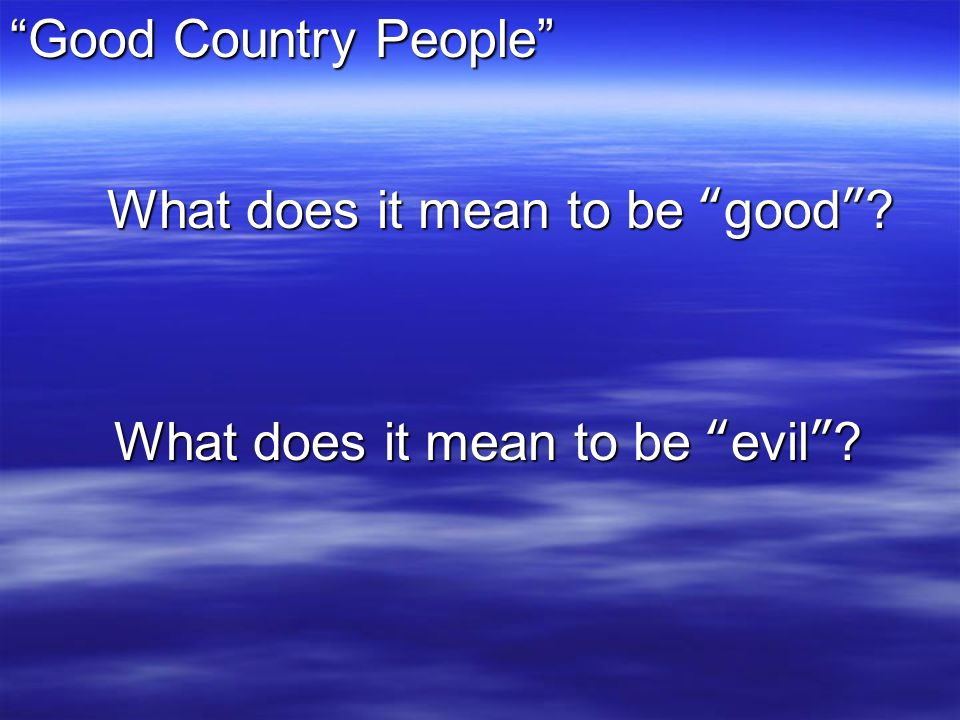 Anyone that's read Good country people by Flannery O'Connor