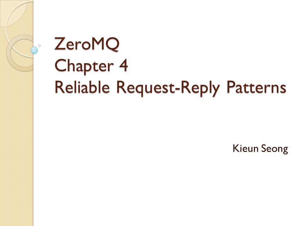 ZeroMQ Chapter 4 Reliable Request-Reply Patterns