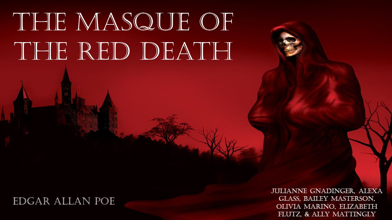 the value of the masque of red death by edgar allan poe Start studying the masque of the red death by edgar allan poe learn vocabulary, terms, and more with flashcards, games, and other study tools.