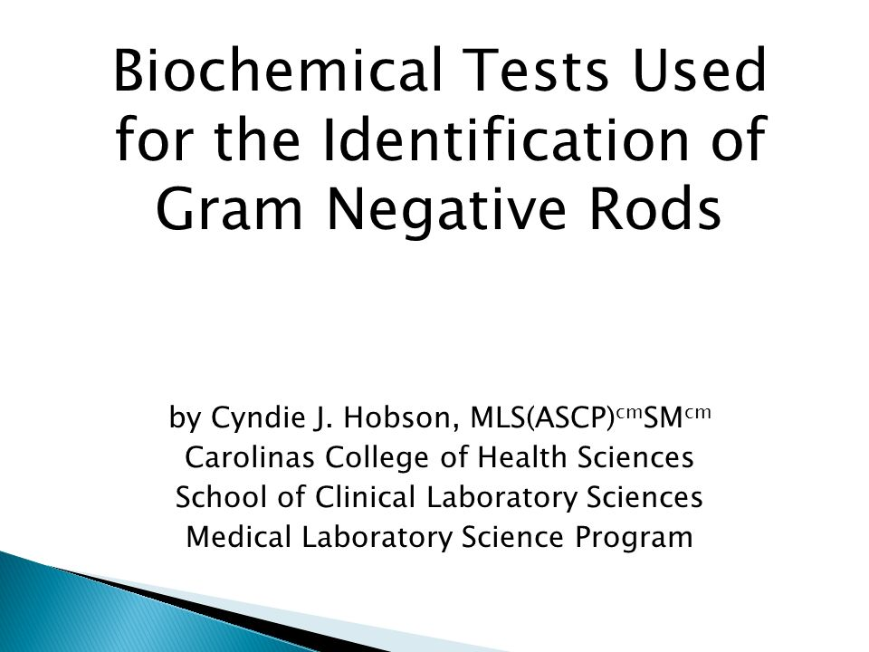 Biochemical Tests Used for the Identification of Gram Negative Rods