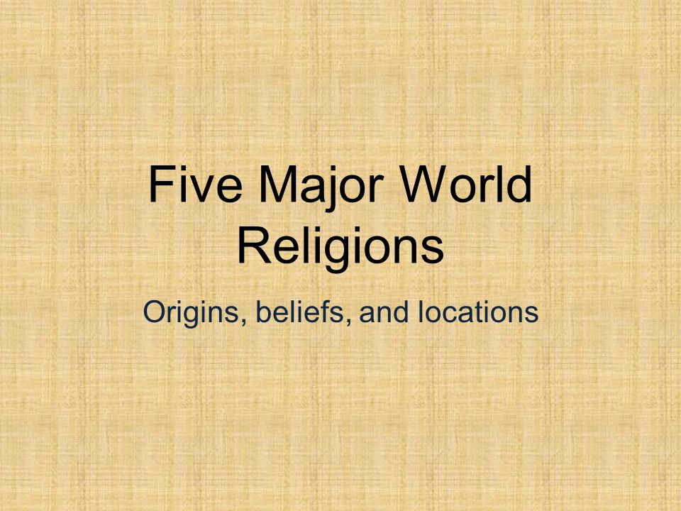 Five Major World Religions - ppt download