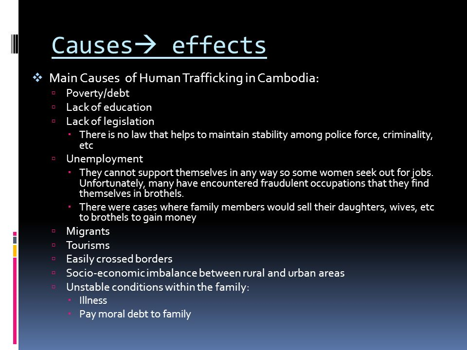 "the effect of human trafficking in cambodia essay According to a united nations report, human trafficking generates over $30 billion in annual profits, and there are at least ""24 million persons who are the."
