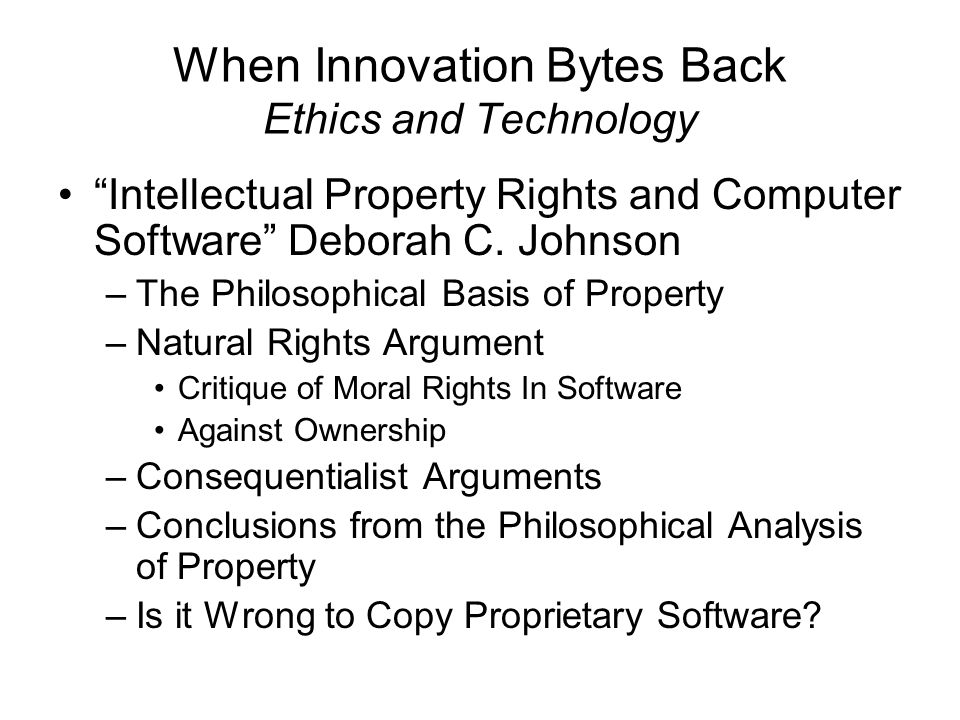 intellectual property rights and computer software deborah c johnson Suggested citation:12 a case study on computer programsnational research council 1993 global dimensions of intellectual property rights in science and technology.