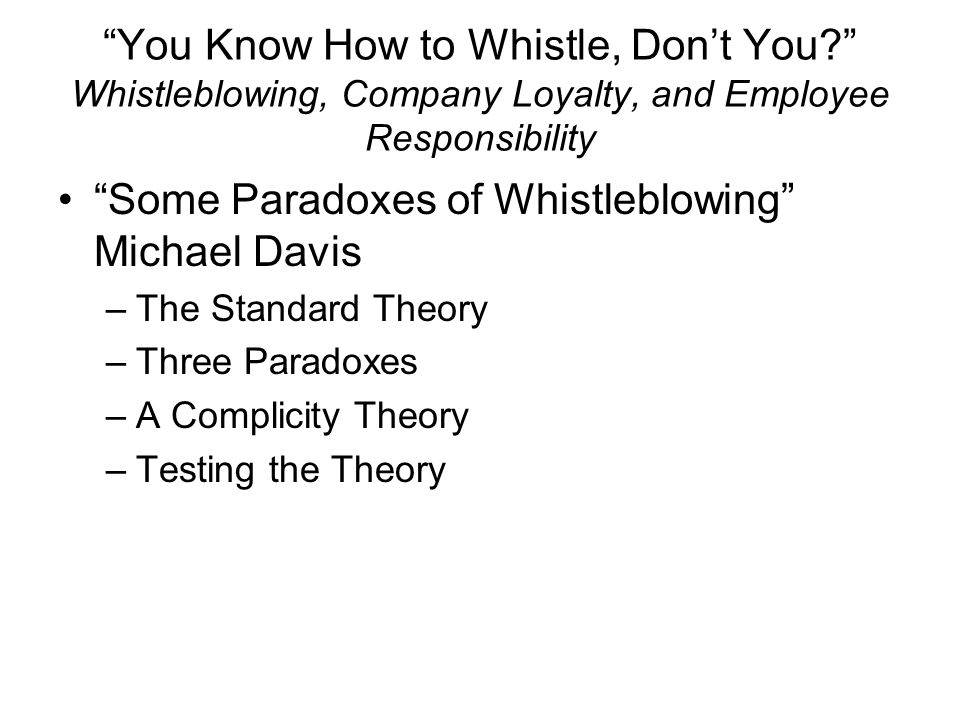 whistleblowing and employee loyalty duska Robert larmer states in his article whistleblowing and employee loyalty whistleblowing by- hannah ready  ronald duska discusses loyalty, and whistle blowing.