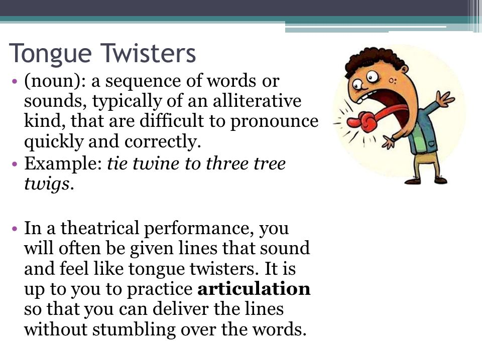 tongue twisters to help speech Thirty tongue twisters to practice your speech from the easy through what is currently considered to be the hardest tongue twister in the world.