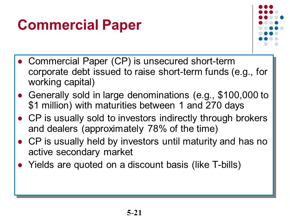 commercial papers are short-term unsecured borrowings by They raise money by issuing commercial papers in tight money  commercial paper is a short-term  their resources of short-term borrowings and also to.