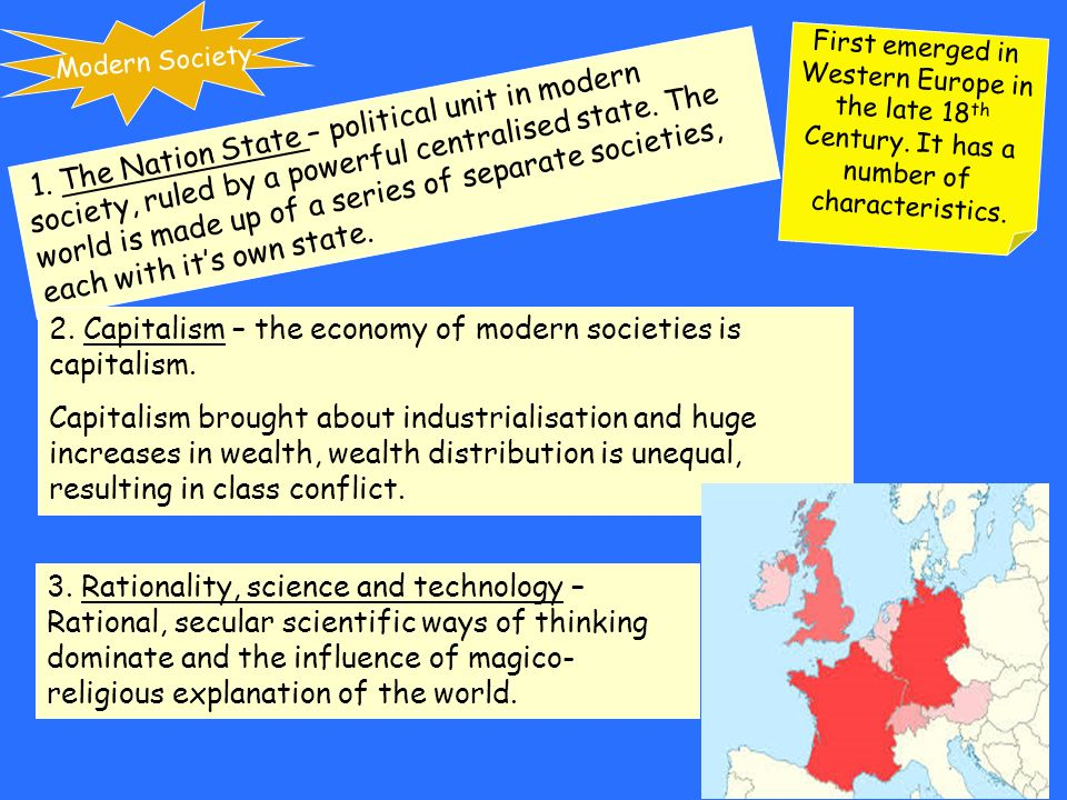 characteristics of the modern nation state Nationalism, ideology based on the premise that the individual's loyalty and devotion to the nation-state surpass other individual or group interests nationalism is a modern movement throughout history people have been attached to their native soil, to the traditions of their parents, and to established territorial authorities but it was not until the end of the 18th century that.