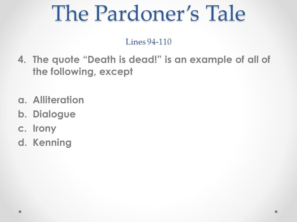 pardoners tale essay Essays related to pardoners tale the pardoner the canterbury tales is the story of a group of different people, who are grouped together in their way to pilgrimage.