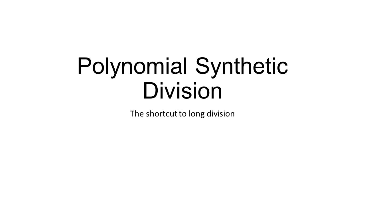 Uncategorized Long And Synthetic Division Worksheet polynomial synthetic division ppt download division