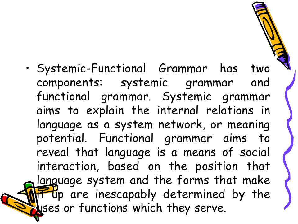 systemic functional grammar essay Essay bank back to 'resources'  using functional grammar to compare and contrast three educational   a systemic functional analysis and comparative study of.