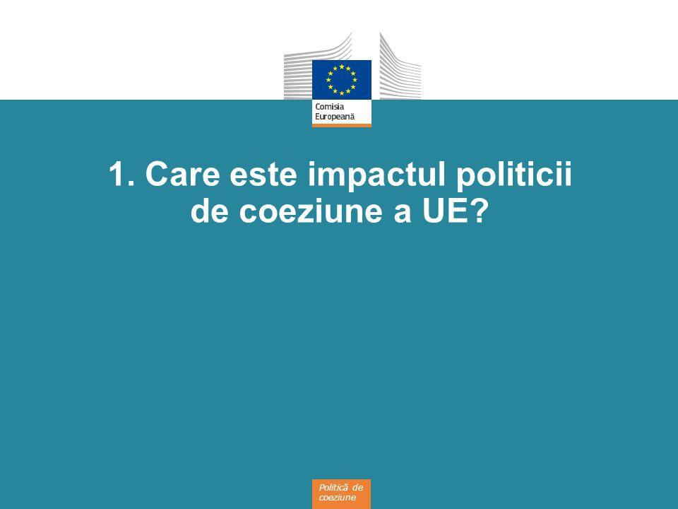 1. Care este impactul politicii de coeziune a UE