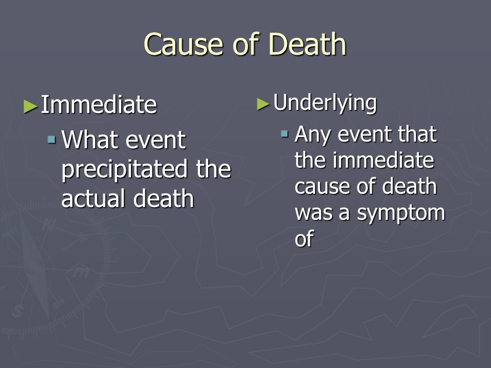 Cause of Death Immediate What event precipitated the actual death