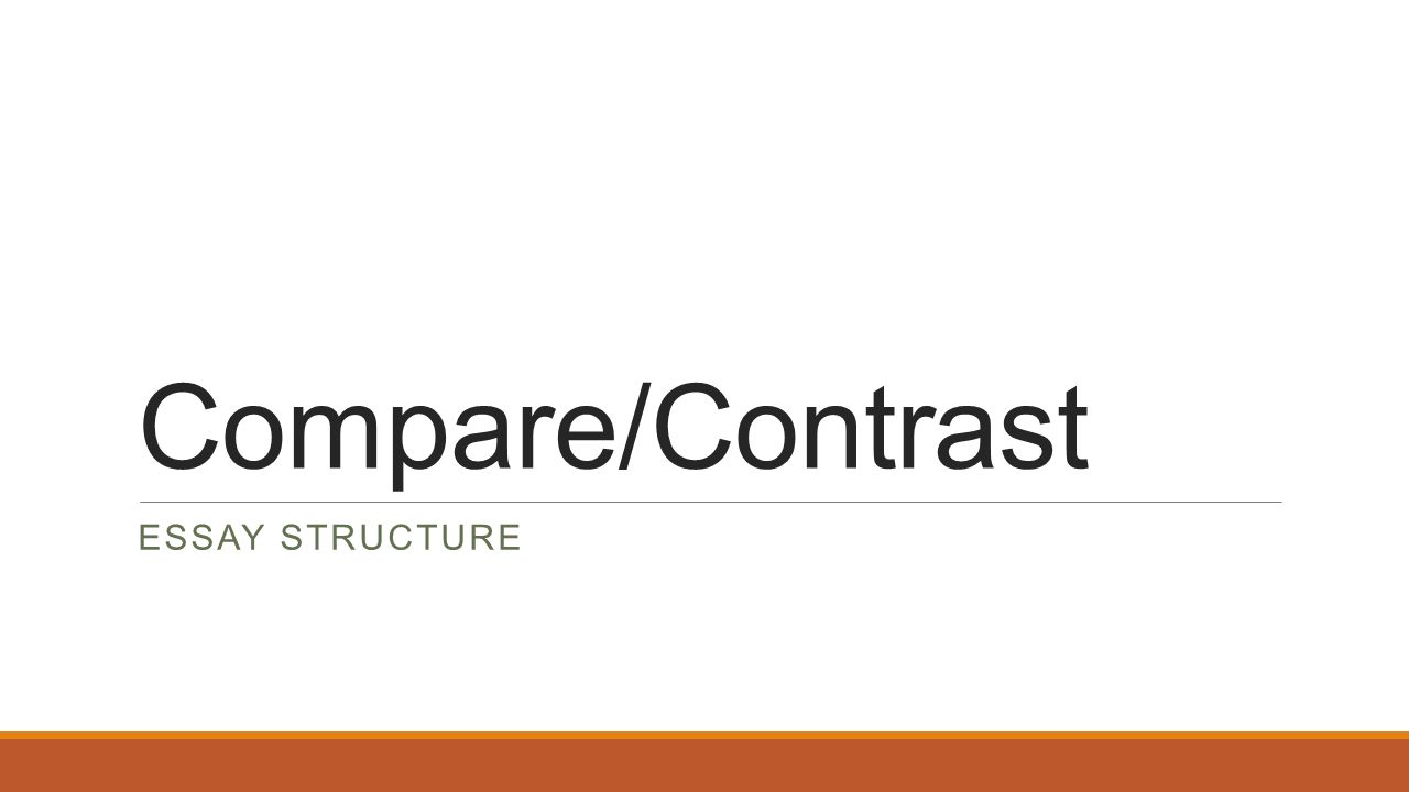 compare contrast essay structure ppt video online  1 compare contrast essay structure