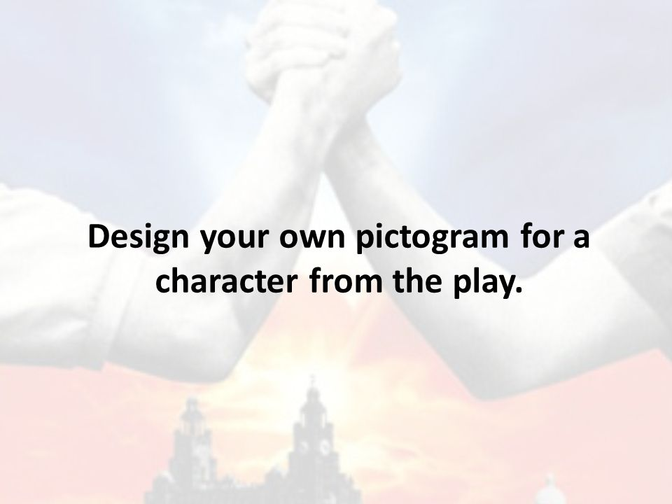 Design Your Character And Play : Blood brothers learning goal to examine the background of