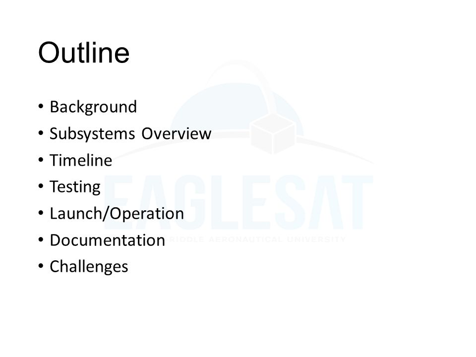 Outline Background Subsystems Overview Timeline Testing