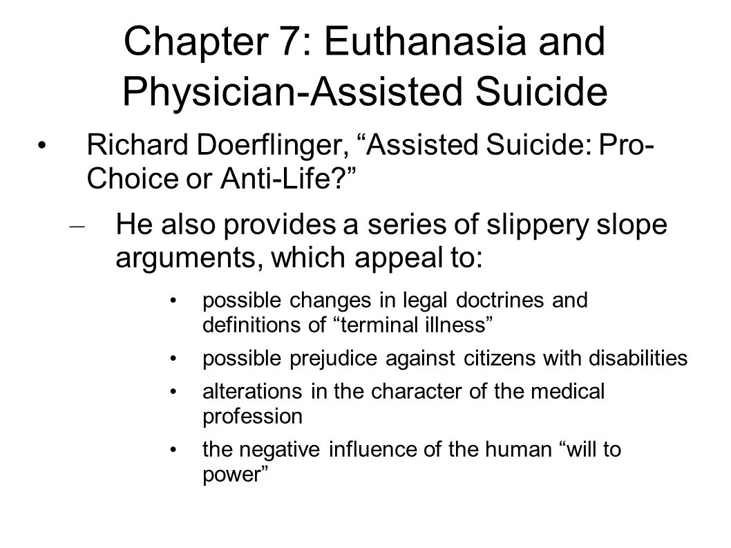 an argument in favor of legalizing euthanasia and physician assisted death Legalizing physician-assisted suicide, however, would be a grave mistake because it would: endanger the weak and vulnerable, corrupt the practice of medicine and the.