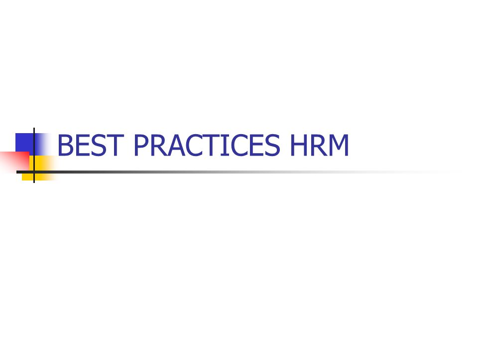 best hrm practices Comparison of hrm practices between chinese and czech companies  on the mutual comparative study on hrm practices in these two countries since the year.