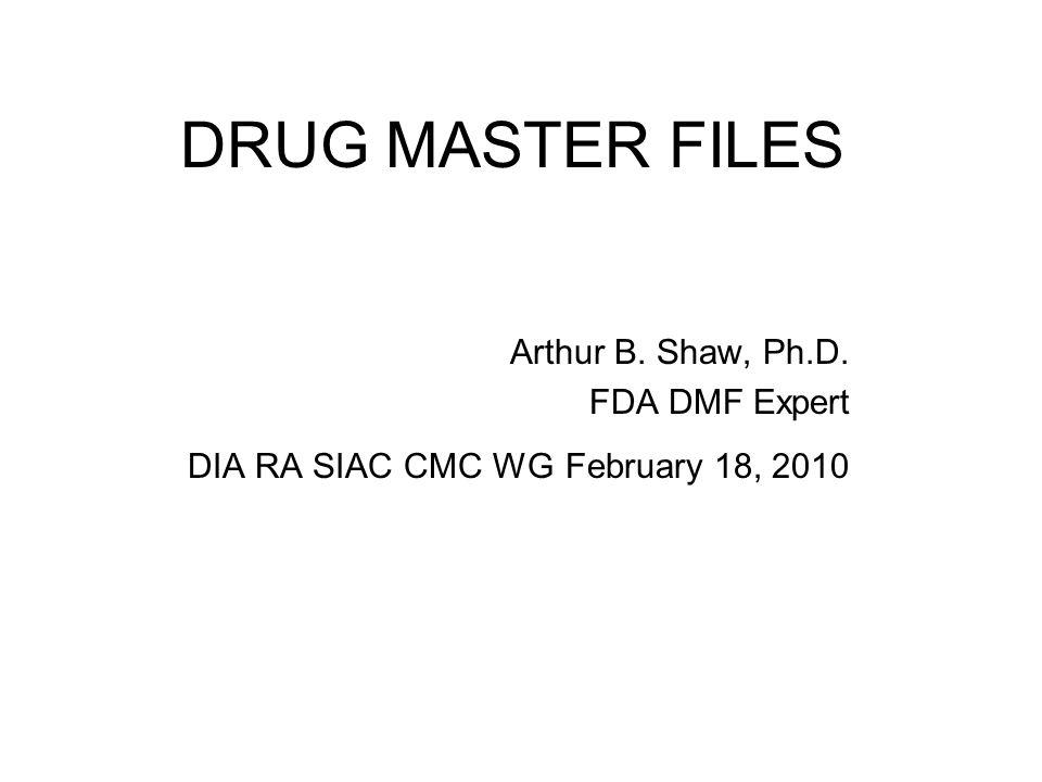 drug master files arthur b. shaw, ph.d. fda dmf expert - ppt download, Presentation templates