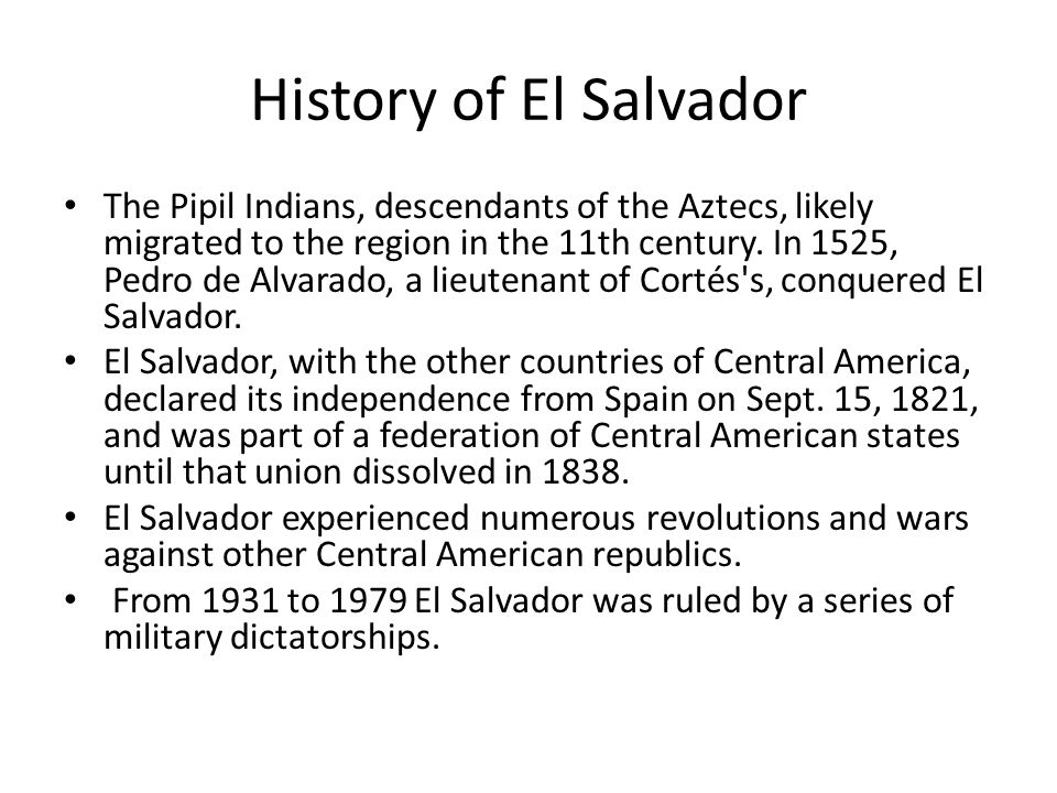 the historical facts on el salvador Facts about el salvador it has the third largest economy in central america (behind costa rica and panama) the rainy season (may to october) is called winter (invierno) even though those months are considered summer in the northern hemisphere (this is so confusing to me, it took me some time to assimilate it.