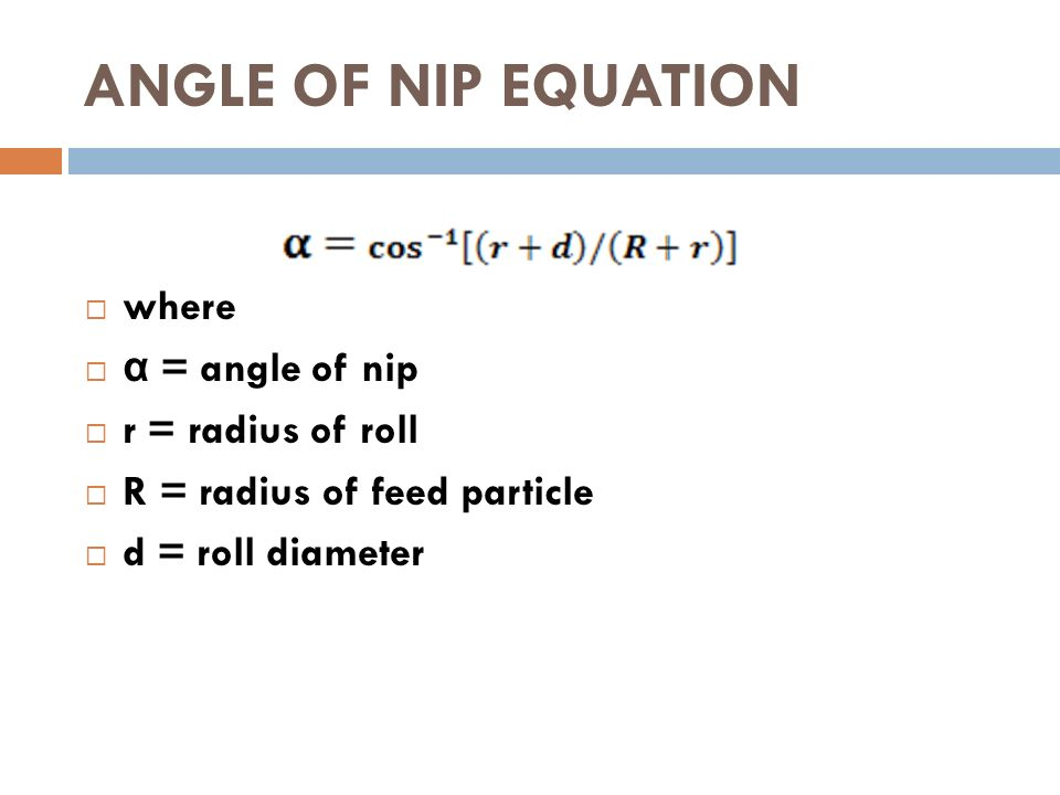 Subject mechanical operation ppt video online download angle of nip equation where angle of nip r radius of roll sciox Image collections